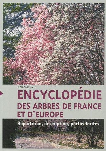 Encyclopédie des arbres de France et d'Europe : Répartition, description, particularités