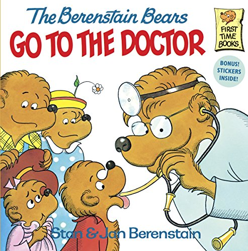 Berenstain Bears Go To The Doctor (First Time Books)