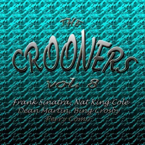 Crooners Vol. 8 Frank Sinatra,...