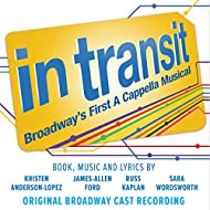 In Transit: Broadway's First A Cappella Musical (Original Broadway Cast Recording) [Explicit]