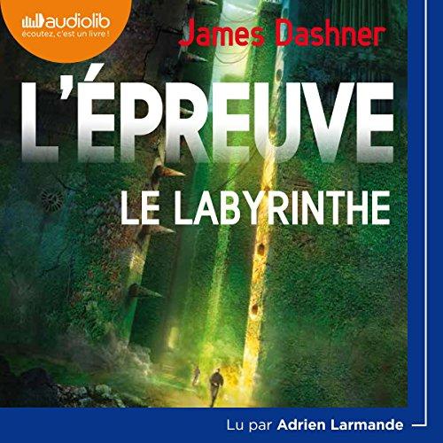 Le Labyrinthe: L'Épreuve 1 par James Dashner