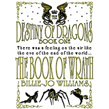 The Destiny of Dragons 1: The Book of Wrath (The Destiny of Dragons series)
