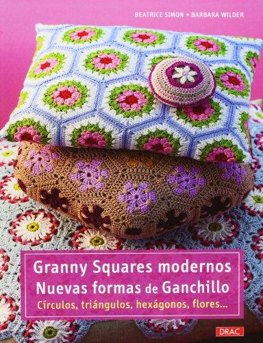 Granny Squares modernos : nuevas formas de ganchillo