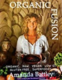 : Organic Fusion: Conscious Food for the Mind, Body and Soul