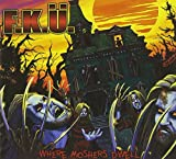 F.K.Ü.: Where Moshers Dwell (Re-Release) (Audio CD)