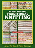 Michael Pearsons Traditional Knitting: Aran, Fair Isle and Fisher Ganseys, New & Expanded Edition (Dover Knitting, Croch