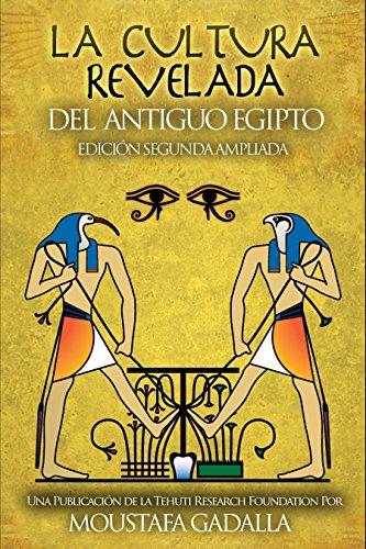 La Cultura Revelada Del Antiguo Egipto por Moustafa Gadalla