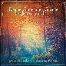 CD Deine Güte und Gnade begleiten mich: Eine musikalische Reise durch die Psalmen.