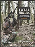 Total Airguns: The Complete Guide To Hunting With Air Rifles