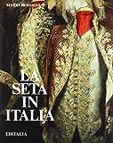 eBook Gratis da Scaricare La seta in Italia (PDF,EPUB,MOBI) Online Italiano
