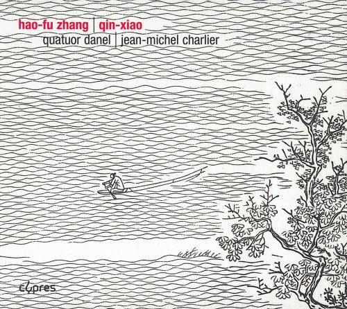 Hao-Fu Zhang: Streichquartette Nr.2 & 3 / Qin-Xiao-Quintett