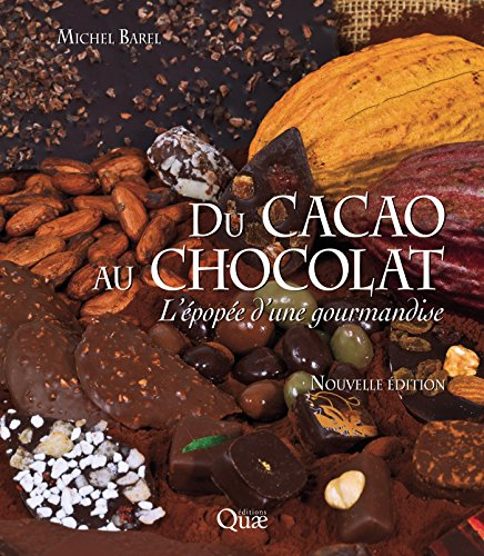 Du cacao au chocolat: L'épopée d'une gourmandise (Hors collection) par Michel Barel