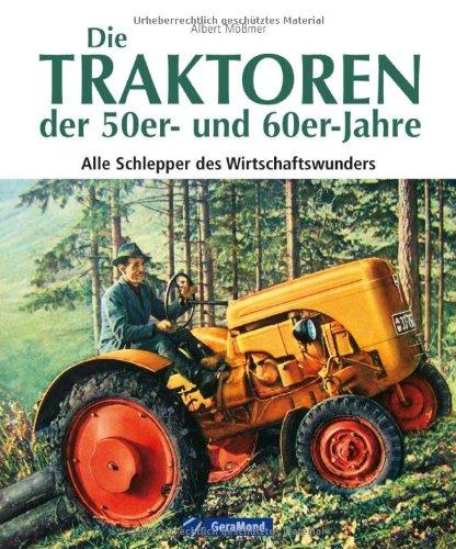 Die Traktoren der 50er- und 60er-Jahre