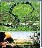 Mitten in Deutschland: Entdeckungen an der ehemaligen Grenze