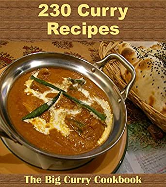 Curry cookbook over 230 curry recipes from india to thailand curry enter your mobile number or email address below and well send you a link to download the free kindle app then you can start reading kindle books on your forumfinder Gallery