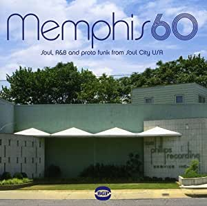Memphis 60: Soul, R&B And Proto Funk From Soul City Usa [Import allemand]