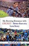 My Brewing Romance with Cricket - Better than any Love Story
