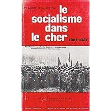Le socialisme dans le Cher 1851-1921