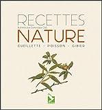 Recettes nature: Cueillette, poisson, gibier (NATURE SAVOIR F) (French Edition)