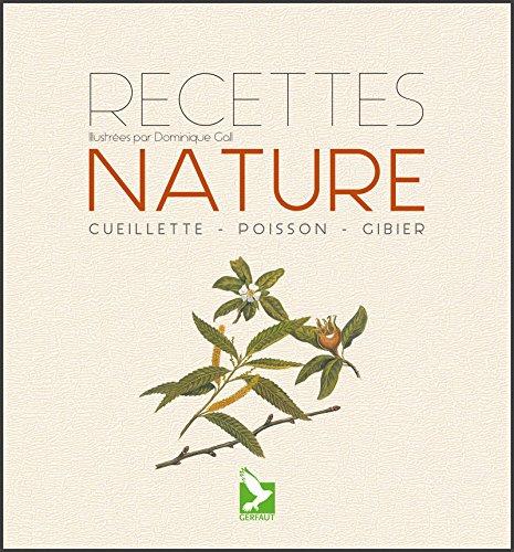 Recettes nature: Cueillette, poisson, gibier (NATURE SAVOIR F)