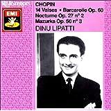 Chopin: 14 Waltzes / Barcarolle Op 60 / Nocturne Op 27 / Mazurka Op 50