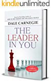 The Leader In You by Dale Carnegie (International Bestseller): The Success of Dale Carnegie & Associates
