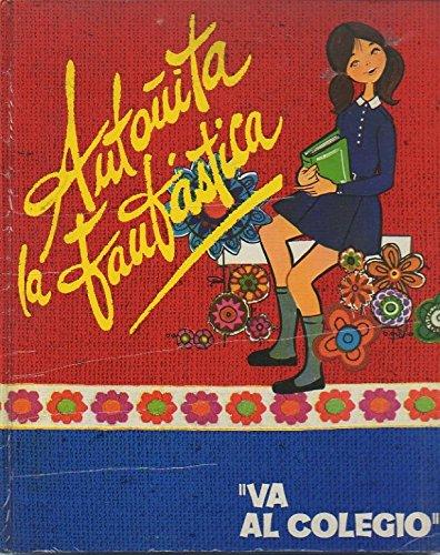ANTOÑITA LA FANTASTICA. VA AL COLEGIO.