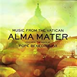 Alma Mater Featuring the Voice of Pope Benedict XVI (Deluxe Edition)