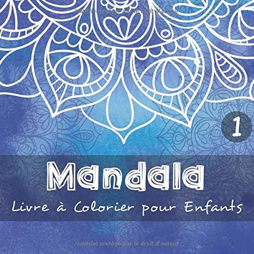 Mandala - Livre à Colorier pour Enfants 1: 40 belles mandalas à colorier pour les enfants et les tout-petits I 3 niveaux de difficulté I Impression recto verso I Format 21,5 x 21,5 cm