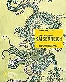 Das chinesische Kaiserreich: Die Herrscher auf dem Drachenthron