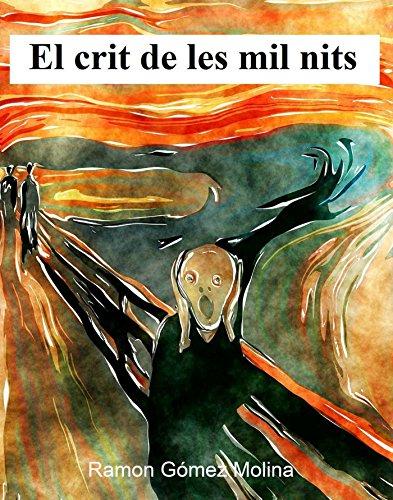 El crit de les mil nits (Catalan Edition) por Ramon  Gómez Molina