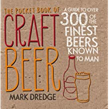 The Pocket Book of Craft Beer: A guide to over 300 of the finest beers known to man