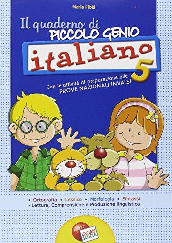 Quaderno piccolo genio. Italiano. Con le attivit di preparazione alle prove nazionali INVALSI. Per la Scuola elementare: 5