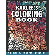 Karlee's Coloring Book Vol. 1: Graffiti Quilting: From paper to fabric and back!