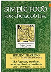 Simple Food for the Good Life by Helen Nearing (1985-09-02)