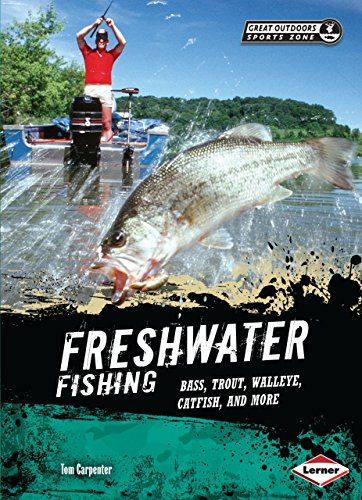 Freshwater Fishing: Bass, Trout, Walleye, Catfish, and More (Great Outdoors Sports Zone)
