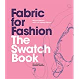 Fabric for Fashion: The Swatch Book, Second Edition (an Invaluable Resource Containing 125 Fabric Swatches)