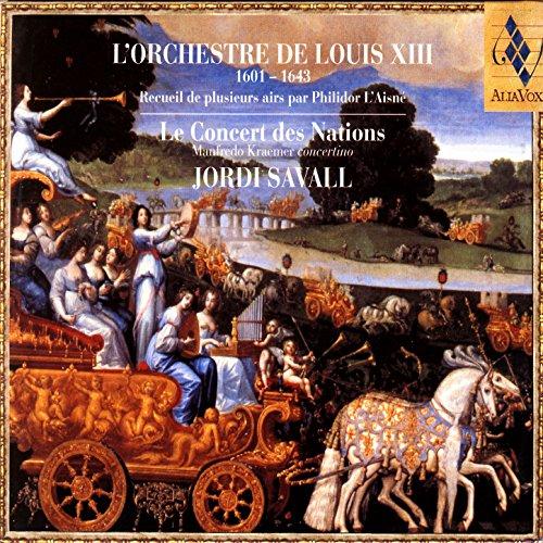 Musiques Pour Le Mariage Du Roy Louis XIII Faites En 1615: Ballet A Cheval Pour Le Grand Carousel. Joué Par Les Grands Hautbois (Philidor) -