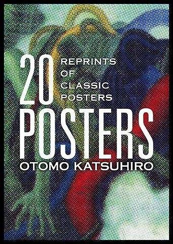 Katsuhiro Otomo - Otomo Katsuhiro 20 Posters: Reprints of Classic