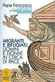 eBook Gratis da Scaricare Migranti e rifugiati uomini e donne in cerca di pace Messaggio per la celebrazione della 51ª Giornata mondiale della pace 2018 (PDF,EPUB,MOBI) Online Italiano