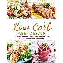 Low Carb Abendessen: Schnell abnehmen mit den besten Low Carb Abendessen Rezepten