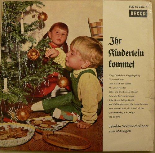 Ihr Kinderlein kommet. Beliebte Weihnachtslieder zum Mitsingen. Kling Gl?ckchen, klingelingeling, O Tannenbaum, Leise rieselt der Schnee, Alle Jahre wieder, Stille Nacht, heilige Nacht...u.s.w. Vinyl LP.
