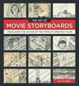The Art of Movie Storyboards: Visualising the Action of the World's Greatest Films: The Illustrations Behind Iconic Cinema Moments by Fionnuala Halligan (2013) Hardcover