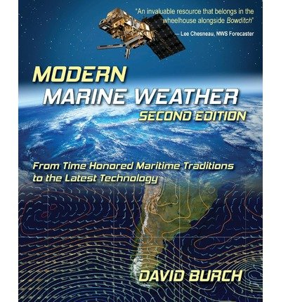 [(Modern Marine Weather: From Time Honored Maritime Traditions to the Latest Technology, 2nd Edition)] [Author: David Burch] published on (August, 2012)