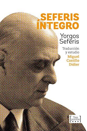 Seferis íntegro (Escrituras) por Yorgos Seferis