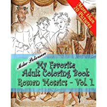 Roman Mosaics Vol.1. - My Favorite Adult Coloring Book: Repaint Ancient Roman, Greek, Carthaginian Mosaics Relaxing Coloring Adult and Children Book: Volume 5 (My Favorite Coloring Book)