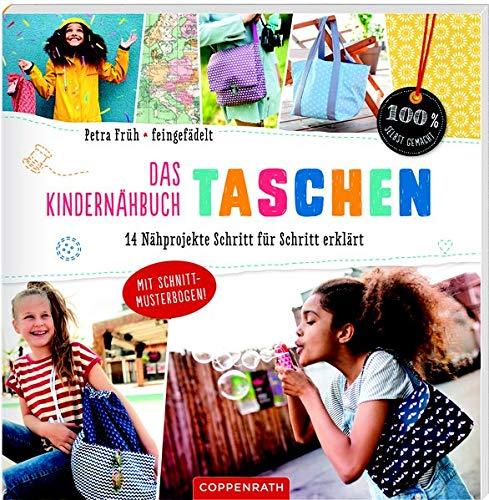 Das Kindernähbuch Taschen: 14 Nähprojekte Schritt für Schritt erklärt (100{ece92e026d33fdd9b2475e04aed4b11c0f9c669029a3929e88e4183d97aaf634} selbst gemacht)