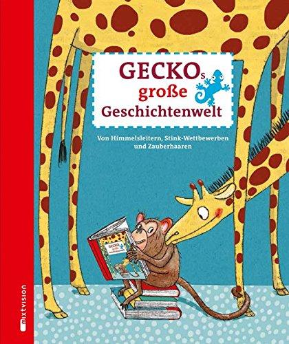 Geckos große Geschichtenwelt. Von Himmelsleitern, Stink-Wettbewerben und Zauberhaaren