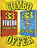 FIVERR 2-FOR-1 POWER PACK COMBO OFFER (33 FIVERR POWER TIPS + 33 FIVERR GIGS THAT SELL LIKE CRAZY) (English Edition)