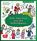 Mini-Musicals aus dem Märchenwald, m. Audio-CD (Kita-Kids on stage)